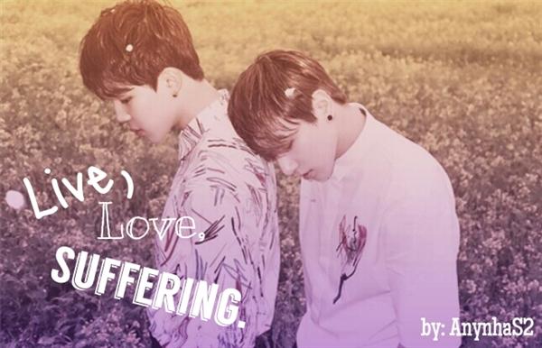 Fanfic / Fanfiction Live, Love, Suffering