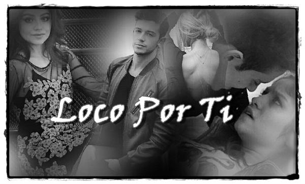 Fanfic / Fanfiction Loco Por Ti