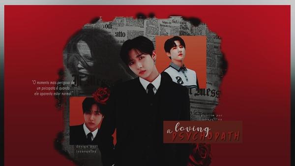 Fanfic / Fanfiction Loving a Psychopath - Imagine IM (Changkyun)