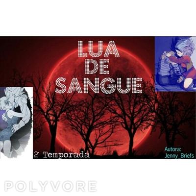 Fanfic / Fanfiction Lua de sangue: 2 temporada