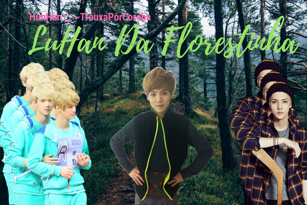 Fanfic / Fanfiction Luhan Da Florestinha