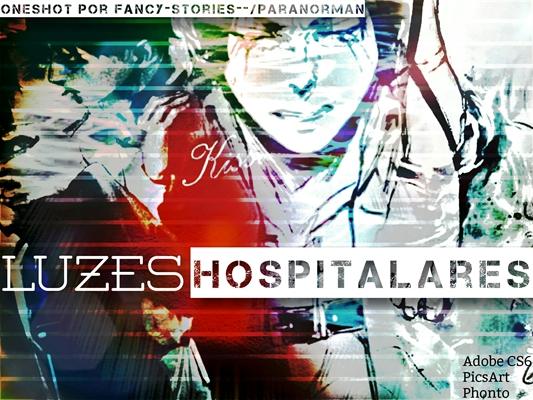 Fanfic / Fanfiction Luzes Hospitalares