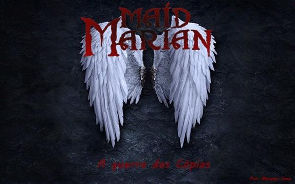 Fanfic / Fanfiction Maid Marian - Guerra das Cópias