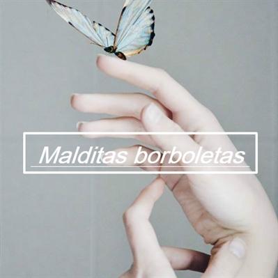 Fanfic / Fanfiction Malditas borboletas
