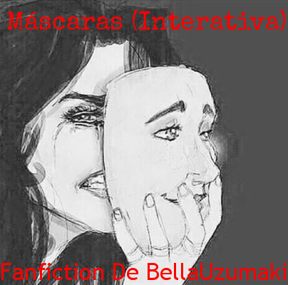 Fanfic / Fanfiction Máscaras..... ( interativa)