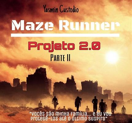 Fanfic / Fanfiction Maze Runner -- Projeto 2.0 -- Parte II ( Interativa )