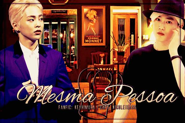 Fanfic / Fanfiction Mesma Pessoa