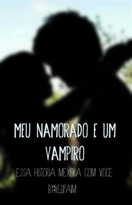 Fanfic / Fanfiction Meu Namorado É Um Vampiro