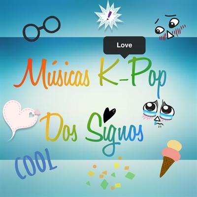Fanfic / Fanfiction Músicas K-pop dos Signos💙