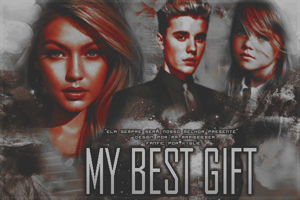 Fanfic / Fanfiction My Best Gift ( HIATUS )