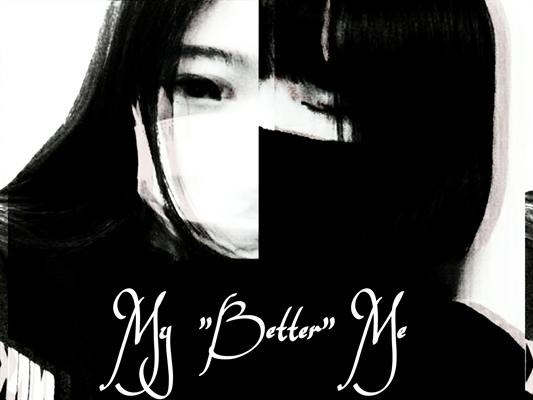 "Fanfic / Fanfiction My "" Better "" Me"