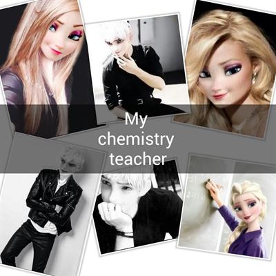 Fanfic / Fanfiction My chemistry teacher.