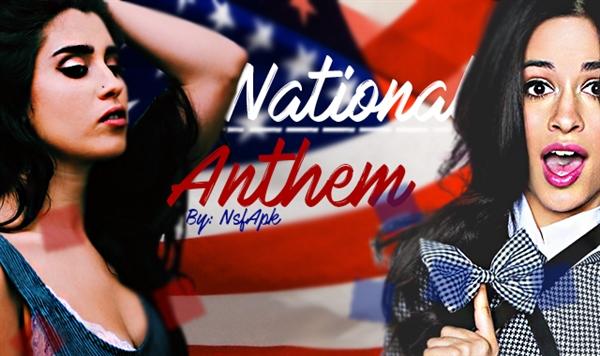 Fanfic / Fanfiction National Anthem - Camren