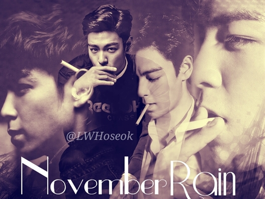 Fanfic / Fanfiction November Rain - (Imagine TOP - Choi Seung Hyun) [BigBang]
