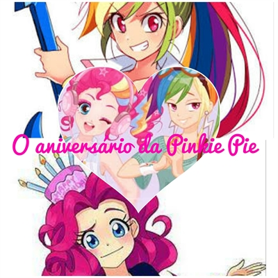 Fanfic / Fanfiction O aniversário da Pinkie Pie