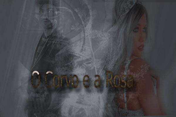 Fanfic / Fanfiction O corvo e a rosa