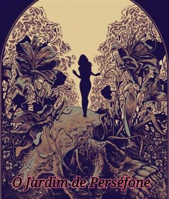Fanfic / Fanfiction O Jardim de Perséfone