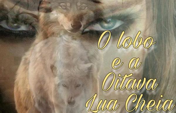 Fanfic / Fanfiction O Lobo e a Oitava Lua Cheia