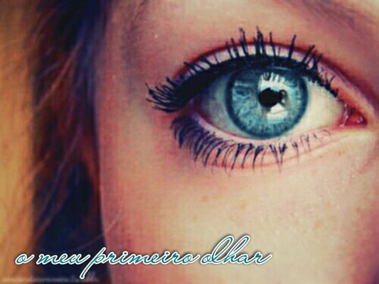 Fanfic / Fanfiction O Meu Primeiro Olhar