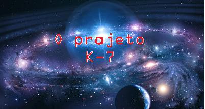 Fanfic / Fanfiction O Projeto K-7