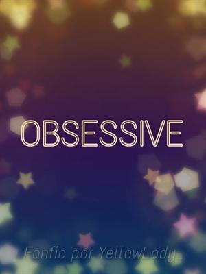 Fanfic / Fanfiction Obsessive - Interativa (Leitora/Sans)