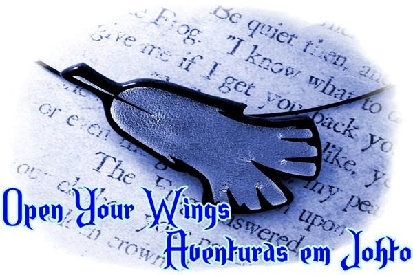 Fanfic / Fanfiction Open Your Wing - Aventuras em Johto