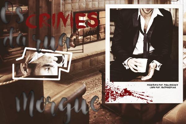 Fanfic / Fanfiction Os Crimes Da Rua Morgue