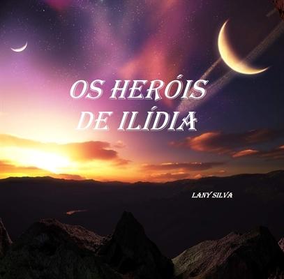 Fanfic / Fanfiction Os Heróis de Ilídia