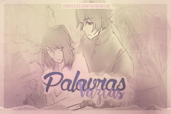 Fanfic / Fanfiction Palavras Vazias