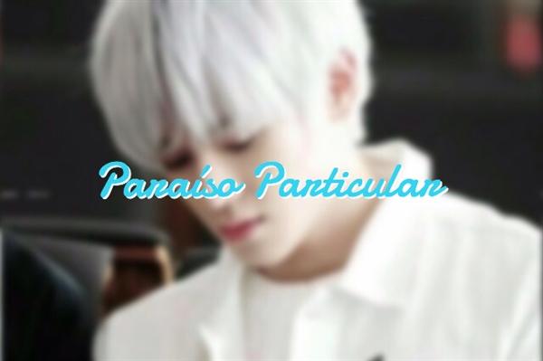 Fanfic / Fanfiction Paraíso Particular