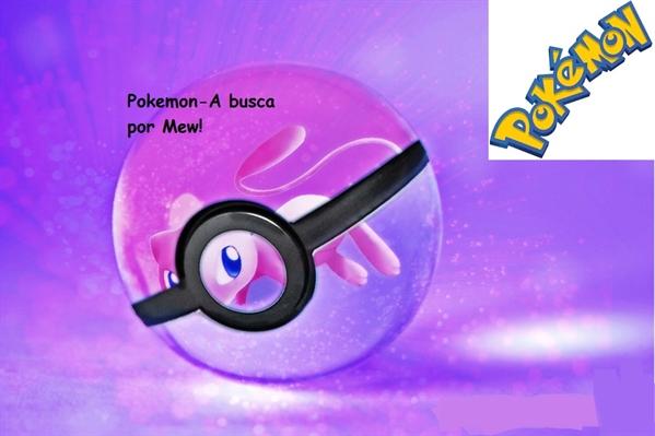 Fanfic / Fanfiction Pokémon-A Busca por Mew!
