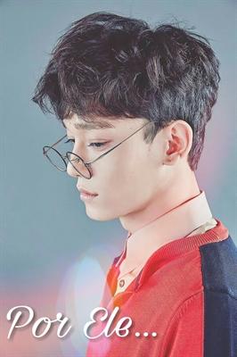 Fanfic / Fanfiction Por ele... (Long imagine-Chen EXO)
