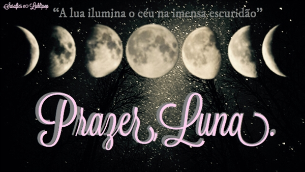 Fanfic / Fanfiction Prazer, Luna.