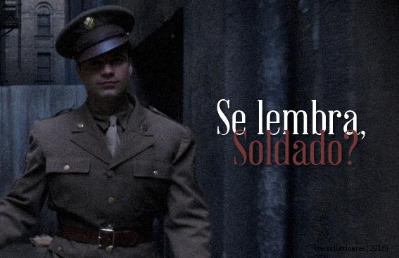 Fanfic / Fanfiction Se Lembra, Soldado?