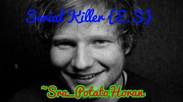Fanfic / Fanfiction Serial Killer {E.S}