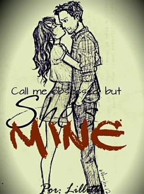 Fanfic / Fanfiction She's Mine