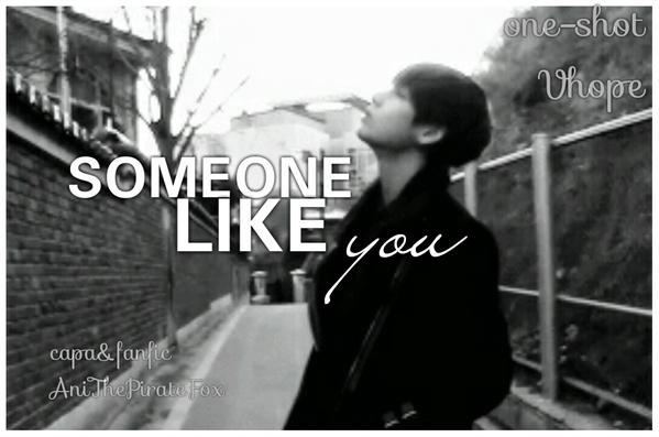 Fanfic / Fanfiction Someone like You