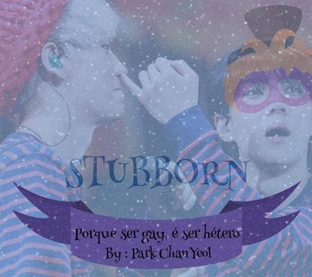 Fanfic / Fanfiction Stubborn