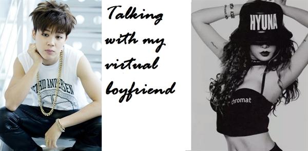 Fanfic / Fanfiction Talking with my virtual boyfriend