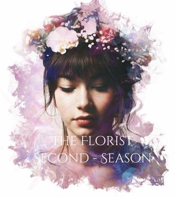Fanfic / Fanfiction The Florist - Second Season