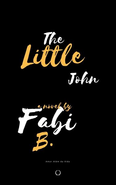 Fanfic / Fanfiction The Little John- Amor além da Vida