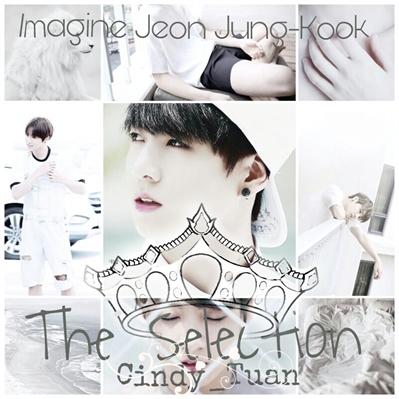 Fanfic / Fanfiction The Selection - (Imagine Jeon Jung-kook)