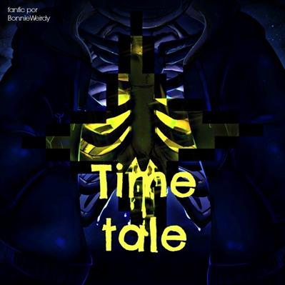 Fanfic / Fanfiction (HIATUS) Timetale