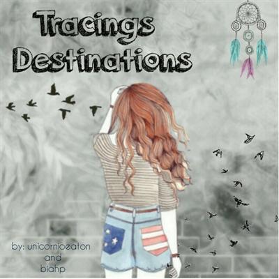 Fanfic / Fanfiction Tracings Destinations