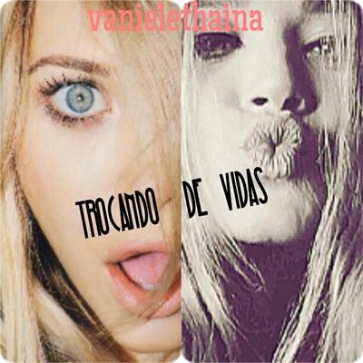 Fanfic / Fanfiction TROCANDO DE VIDAS
