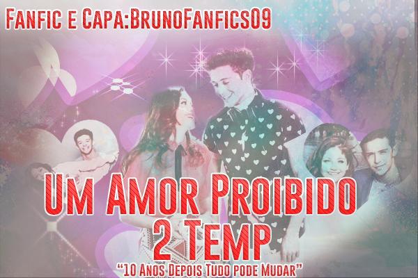 Fanfic / Fanfiction Um Amor Proibido - Temporada 2