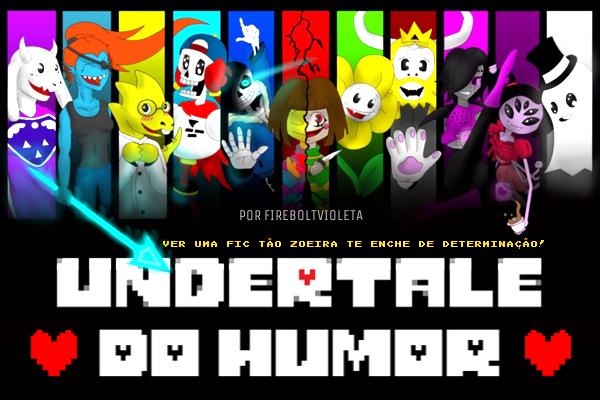 Fanfic / Fanfiction Undertale do Humor (HUMORTALE)