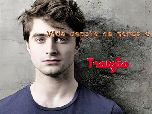 Fanfic / Fanfiction Vida Depois Da Morte e Traição (Harry Potter e Crepúsculo)