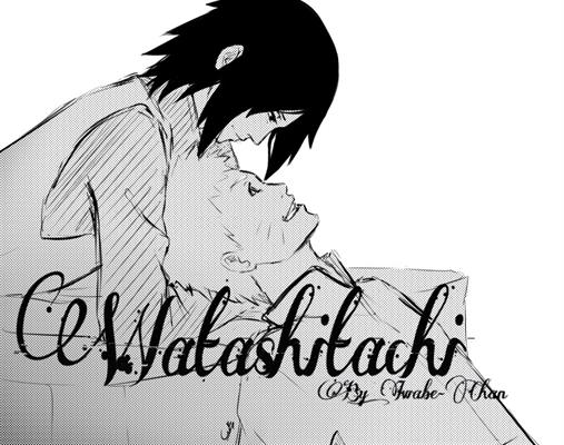 Fanfic / Fanfiction Watashitachi