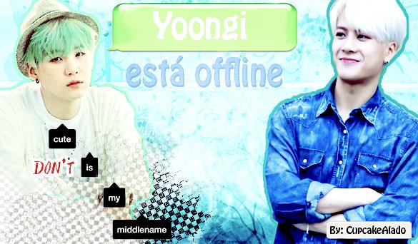 Fanfic / Fanfiction Yoongi está offline